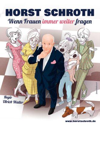 """""""Wenn Frauen immer weiter fragen"""" - Horst Schroth"""
